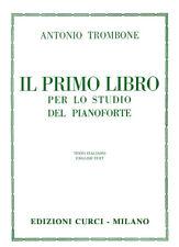 CURCI Trombone, A. - IL PRIMO LIBRO PER LO STUDIO DEL PIANOFORTE