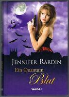 Jennifer Rardin - Ein Quantum Blut - Weltbild Sammeledition - 479 Seiten
