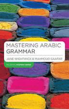 Mastering Arabic Grammar by Jane Wightwick, Mahmoud Gaafar (Paperback, 2005)