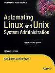 Automating Linux and Unix System Administration (Expert's Voice in Linux) by Ca