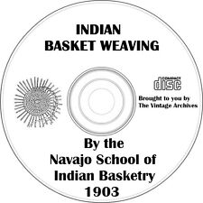 Indian Basket Weaving - Navajo School of Indian Basketry 1903 on CD