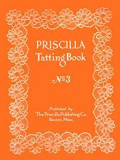 Priscilla Tatting Laces Vintage Pattern Book #3 c.1924 Excellent Instructions