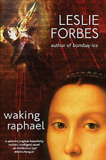 Waking Raphael,Leslie Forbes,New Book mon0000000666