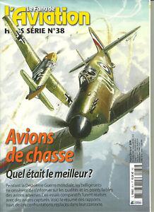 HORS SERIE LE FANA DE L'AVIATION N°38 Avions de chasse quel était le meilleur ?