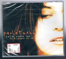 PAOLA TURCI SOLO COME ME/HO BISOGNO DI TE CD SINGOLO SINGLE  cds SIGILLATO!!!