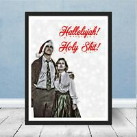Christmas Vacation Clark Griswold Hallelujah Holy Shi Funny Movie Print Gift Art
