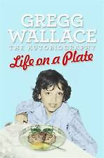 Life on a Plate: The Autobiography, Wallace, Gregg, New condition, Book