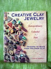 CREATIVE CLAY JEWELRY (Jewellery): Designs to Make from Polymer Clay; Dierks; VG
