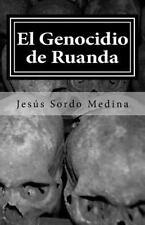El Genocidio de Ruanda : Para Que Los Vivos No Olvidemos a Los Muertos (2012,...