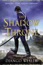 The Shadow Throne: Book Two of the Shadow Campaigns - LikeNew - Wexler, Django -