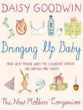Bringing Up Baby: The New Mother's Companion, Goodwin, Daisy, 0340936231, New Bo