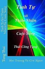 Tinh Tu Voi Thien Nhien Va Cuoc Song : Moi Truong Va con Nguoi by Tung Thai...