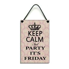 Keep Calm and Party It's Friday Funny Party Gift Handmade Home Sign/Plaque 344