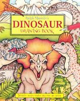 Ralph Masiellos Dinosaur Drawing Book (Ralph Masiellos Drawing Books) by Ralph