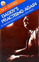 Daddy's Practicing Again by Dick Hughes an Australian Jazzman used paperback '77