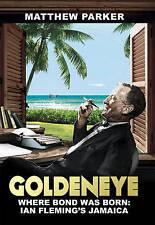 Goldeneye: Where Bond was Born: Ian Fleming's Jamaica, Parker, Matthew, New cond