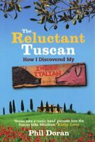 The Reluctant Tuscan, Phil Doran Hardcover Book