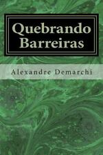 Quebrando Barreiras by Alexandre Demarchi (2014, Paperback, Large Type)