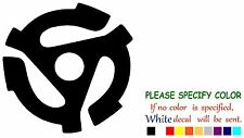 45 RPM Spindle Adapter Funny Vinyl Decal Sticker Car Window laptop truck 9""