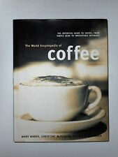 The World Encyclopedia of Coffee by Catherine Atkinson, Mary Banks and Christine