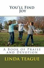 You'll Find the Way: You'll Find Joy : A Book of Praise and Devotion by Linda...