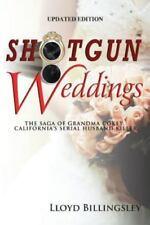 Shotgun Weddings : The Saga of Grandma Cokey, California's Serial Husband...