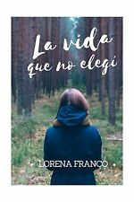 La vida que no elegi (Spanish Edition) Free Shipping