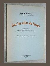 Martial Marthon SUR LES AILES DU TEMPS Éd Maugein 1953 DÉDICACÉ Corrèze LIMOUSIN