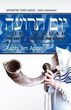 Rosh Hashanah, Yom Teruah, the Day of Sounding the Shofar by Rabbi Jim Appel...