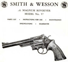 Smith & Wesson Model 57 .41 Magnum Revolver - Parts, Use & Maintenance Manual