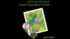 Super Chameleon Power (Quarter Dollar) by Johnny Wong - Magic Tricks