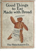 NL-008 - 1913 Good Things to Eat Made with Bread, the Fleischmann Co Cookbook
