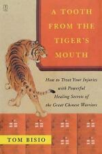 A Tooth from the Tiger's Mouth : How to Treat Your Injuries with Powerful Healin