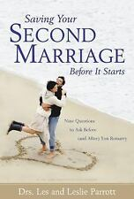 NEW Saving Your Second Marriage Before It Starts by Drs. Les & Leslie Parrot