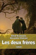 Les Deux Frères by Alexandre Chatrian and Émile Erckmann (2015, Paperback)