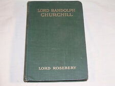 Lord Randolph Churchill by Lord Rosebery 1906 HB Biography First Edition