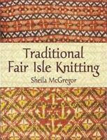 Traditional Fair Isle Knitting (Dover Knitting, Crochet, Tatting, Lace) by McGre