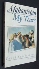 Afghanistan My Tears - by David Leatherberry - Signed by Author - PB 1996