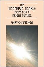The Teenage Years : Hope for a Bright Future by Gary Cammenga (2013, Paperback)