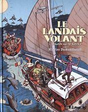 BD EO Le landais volant - T3 Sketch sur le ketch - Nicolas DUMONTHEUIL