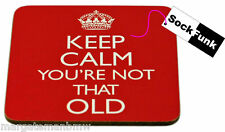 keep calm coaster 'YOU'RE NOT THAT OLD' gift novelty present