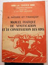GASTRONOMIE/MANUEL DE VINIFICATION ET DE ../NEGRE ET FRANCOT/FLAMMARION/1941