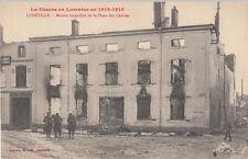 LUNEVILLE MOSELLE GUERRE 14-18 WW1 maison incendié place des carmes éd bastien