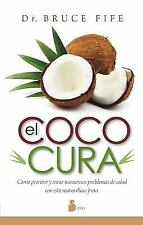 El coco cura (Spanish Edition) by Bruce Fife in Used - Very Good