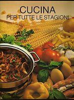 Ricette di cucina per tutte le stagioni - Capeder, Capogna, Roggero - Fabbri