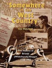Somewhere in the West Country - The History of Bristol (Whichurch) Airport, Very