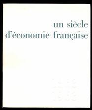 COLLECTIF, UN SIÈCLE D'ÉCONOMIE FRANÇAISE 1863-1963 LE CRÉDIT LYONNAIS