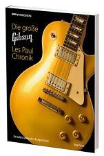 Gibson Les Paul Chronik Un Demi Siècle Rockgeschichte