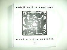 Rudolf Weiss Ganslhaut Mund Art Gedichte Grafiken von Laf Wurm NP