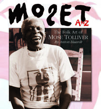 """Folk Art Mose Tolliver  Book  By Anton Haardt  """"Mose T from A to  Z"""""""
